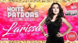 panfleto Noite das Patroas - Larissa Gomes